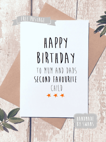 Happy Birthday - Second favourite child funny greeting card