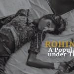 ROHINGYA: A POPULATION UNDER THREAT
