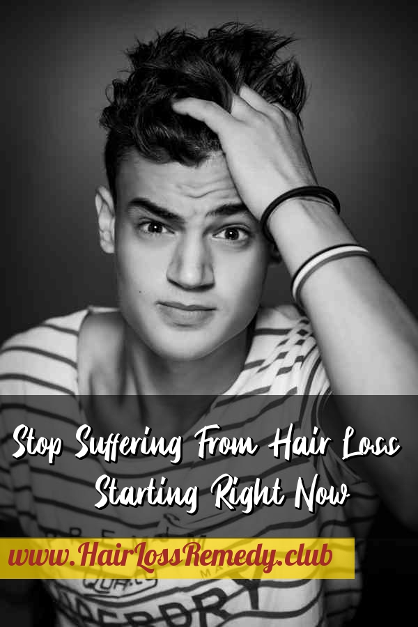 Stop Suffering From Hair Loss Starting Right Now Hair Loss Remedy