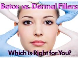 Botox, Dermal Fillers Procedures and Benefits
