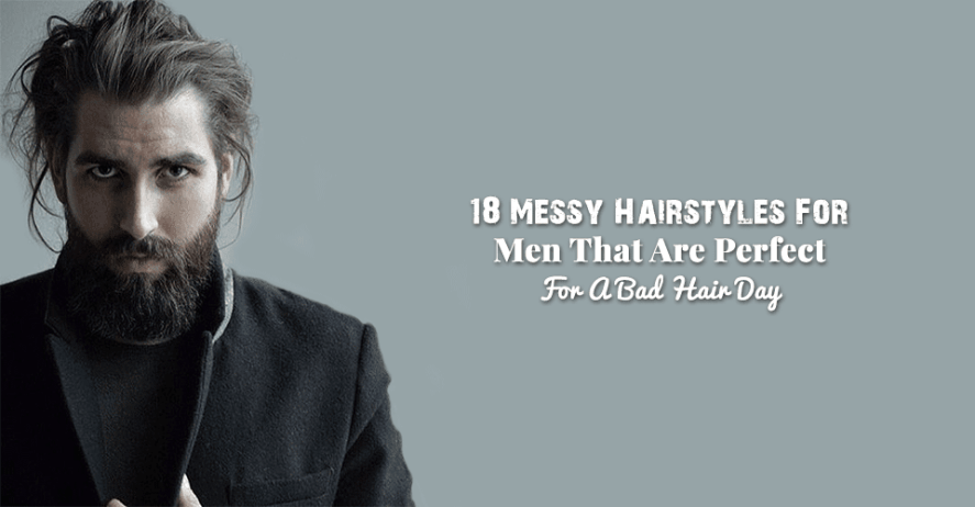 30 Messy Hairstyles For Men That Are Stylish Too in 2019