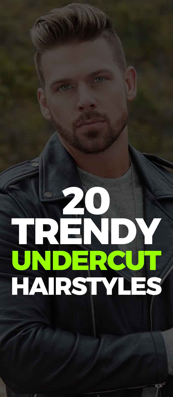 20 Trendy Undercut Hairstyles