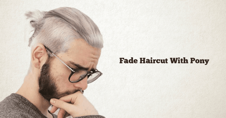Fade Haircut With Ponytail