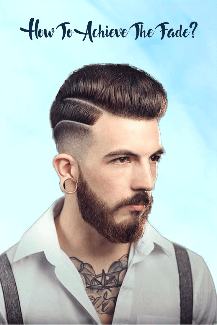 How To Achieve The Fade haircut men