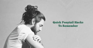 Ponytail hacks for men