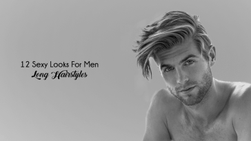12 Sexy Long Hairstyles for men
