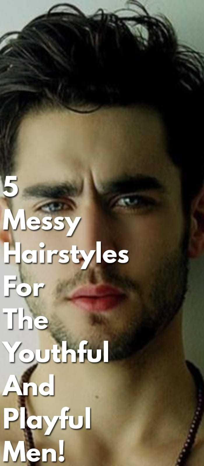 5-Messy-Hairstyles-For-The-Youthful-And-Playful-Men!..