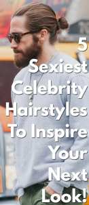 5-Sexiest-Celebrity-Hairstyles-To-Inspire-Your-Next-Look!