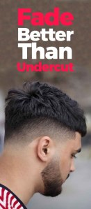Fade Better Than Undercut Why