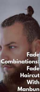 Fade-Combinations-Fade-Haircut-With-Manbun.