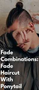Fade-Combinations-Fade-Haircut-With-Ponytail.