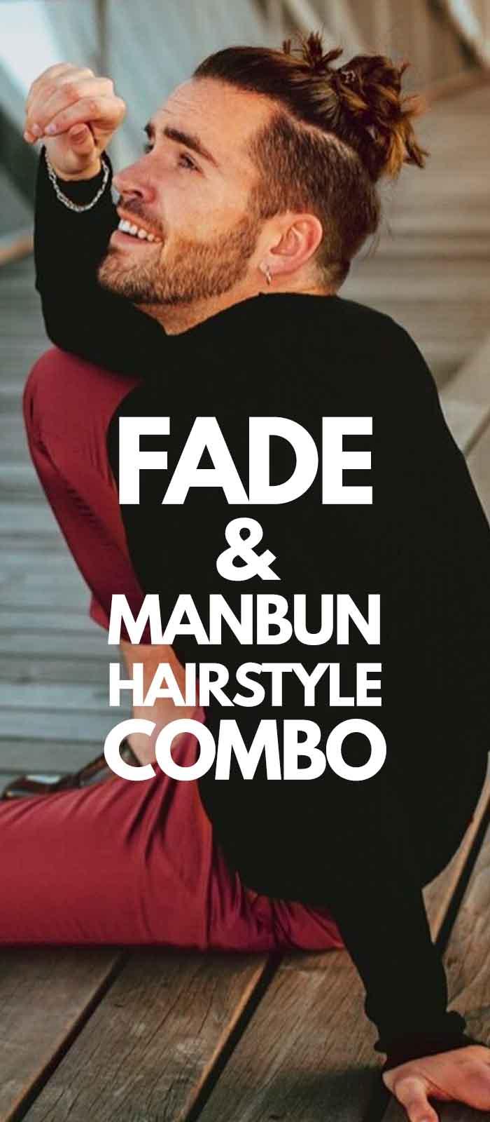 Fade Combo Fade Haircut With Manbun