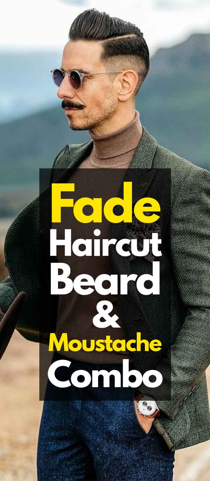 Fade Haircut, Beard & Moustache – Combo Guide For 2019