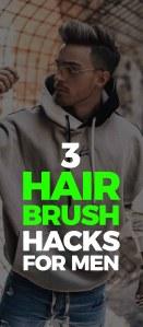 Hair Brush Hacks For Men!