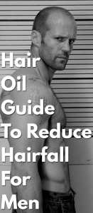 Hair-Oil-Guide-To-Reduce-Hairfall-For-Men..