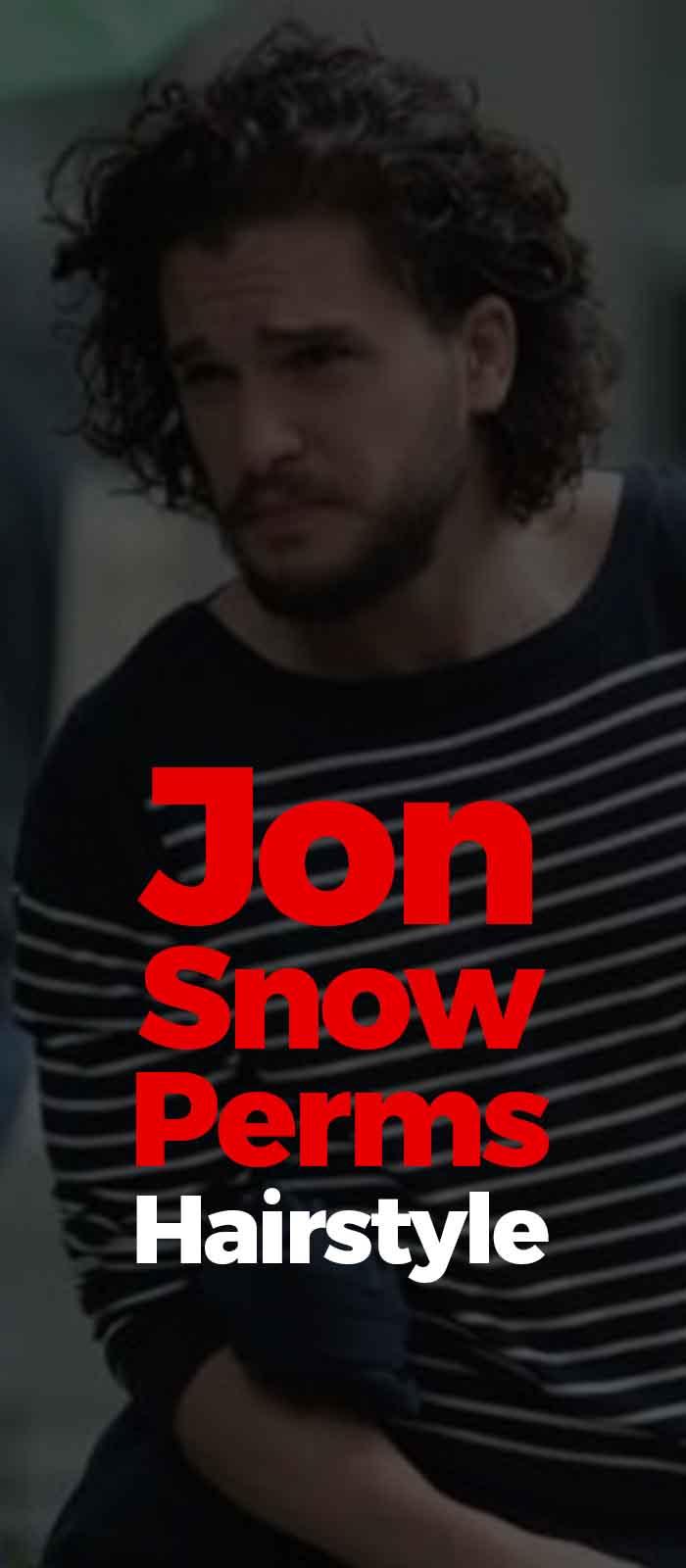 Jon Snow Perms Hairstyles!