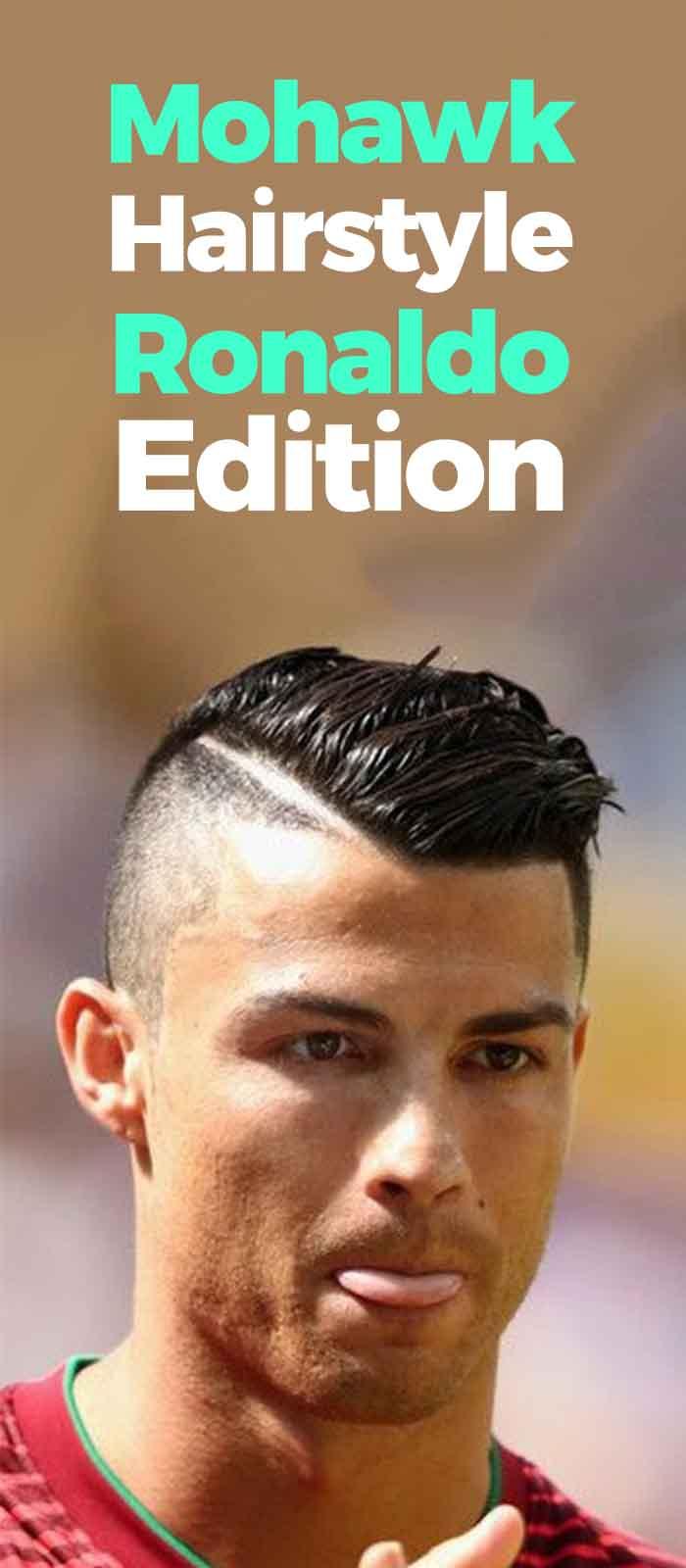 Mohawk Hairstyle – Cristiano Ronaldo Edition