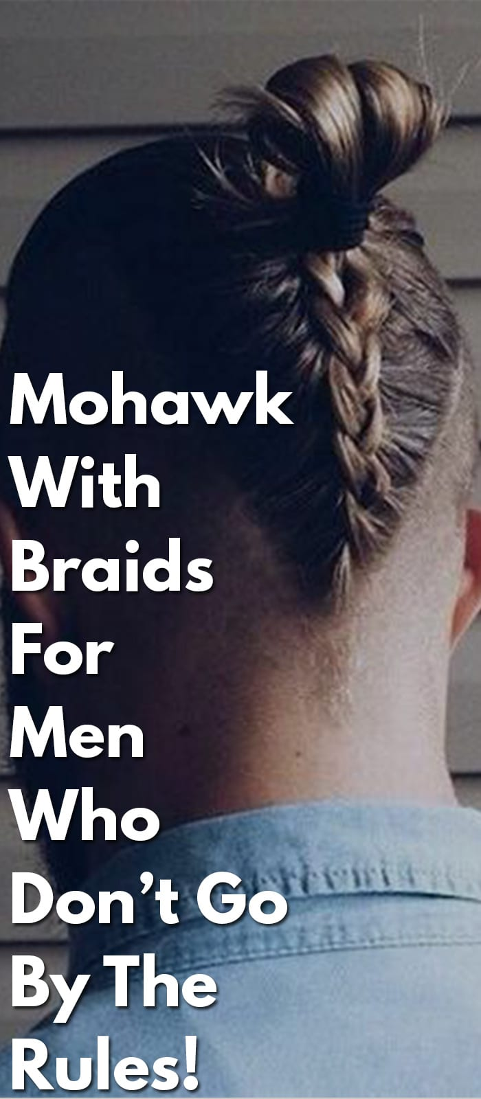 Mohawk-With-Braids-For-Men-Who-Don't-Go-By-The-Rules!..