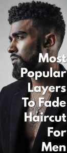 Most-Popular-Layers-To-Fade-Haircut-For-Men.