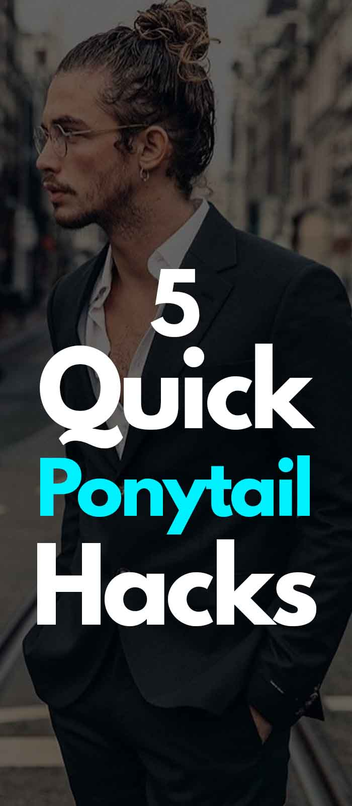 Ponytail Hacks Men In 2019