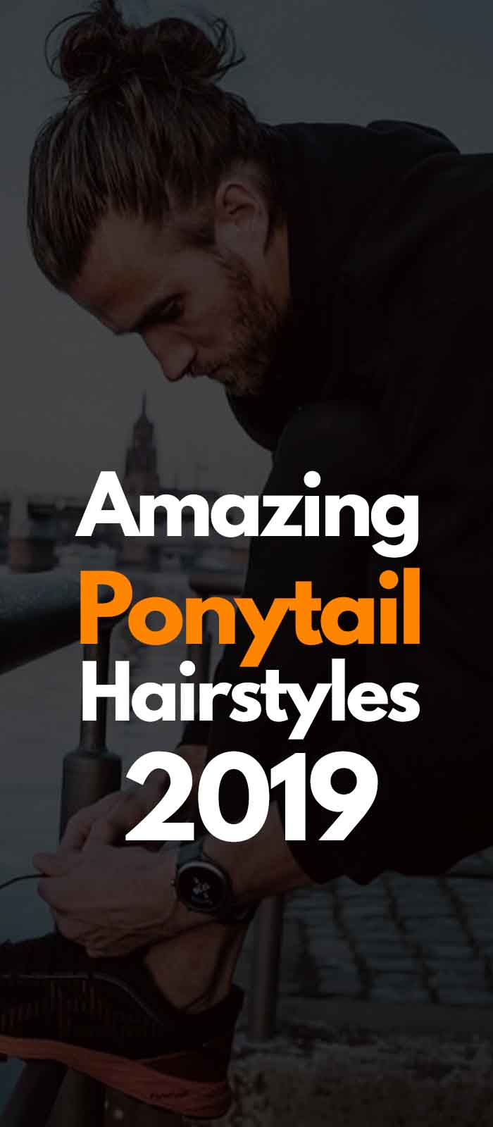 Ponytail Hairstyle For Men 2019!