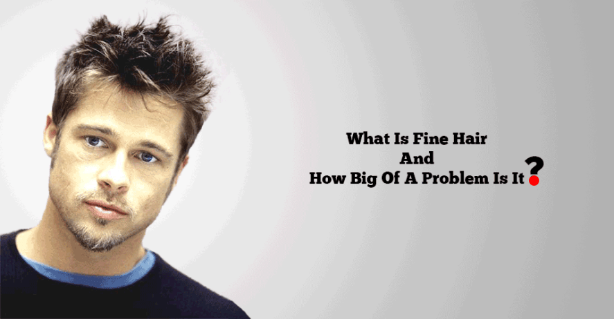What Is Fine Hair And How Big Of A Problem Is It Mens Hairstyle 2018