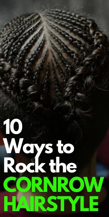 10 Ways To Rock the Cornrow Hairstyles