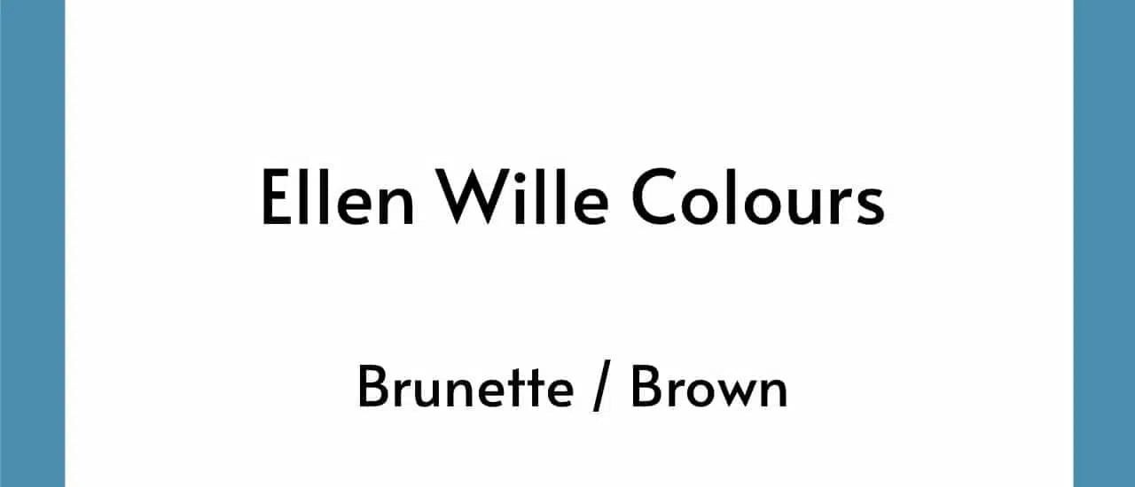 Ellen Wille Colours - Brunette Brown