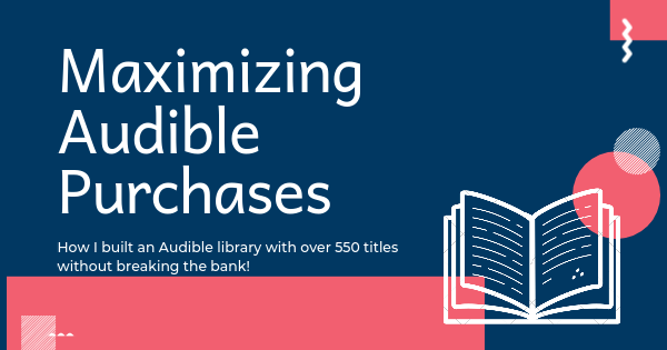 How I built an Audible library with over 550 titles without breaking the bank