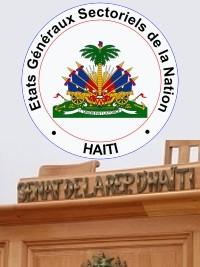 Haïti - Politique : Les États Généraux Sectoriels de la Nation recommande la suppression du Sénat