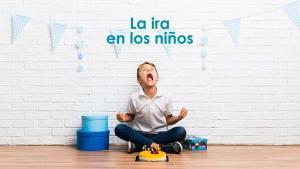 Lee más sobre el artículo La ira en los niños es una emoción normal – Cómo controlarla