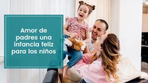 Lee más sobre el artículo Amor de padres una infancia feliz para los niños