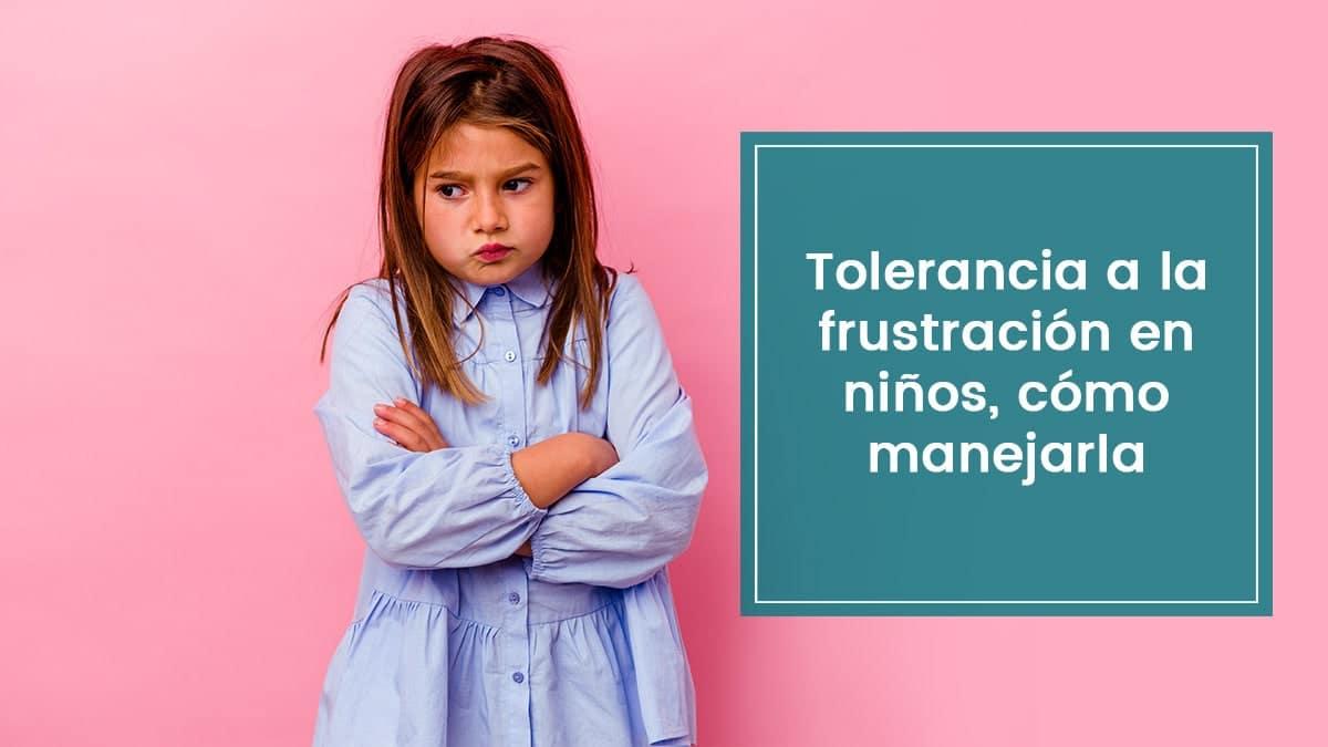 Tolerancia a la frustración en niños, cómo manejarla
