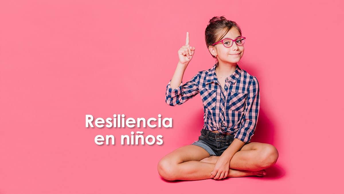 En este momento estás viendo ¿Qué es la resiliencia en niños?, Actividades para trabajar
