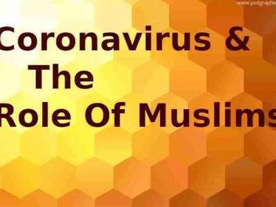 Coronavirus and the role of Muslims