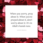 Why worry? Turn to Allah and trust in His plan