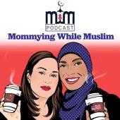 Uzma Jafri & Zaiba Hasan, Mommying While Muslim