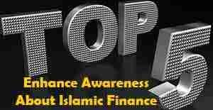 top-five-ways-to-enhance-awareness-about-islamic-finance