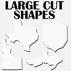 LARGE CUT SHAPES