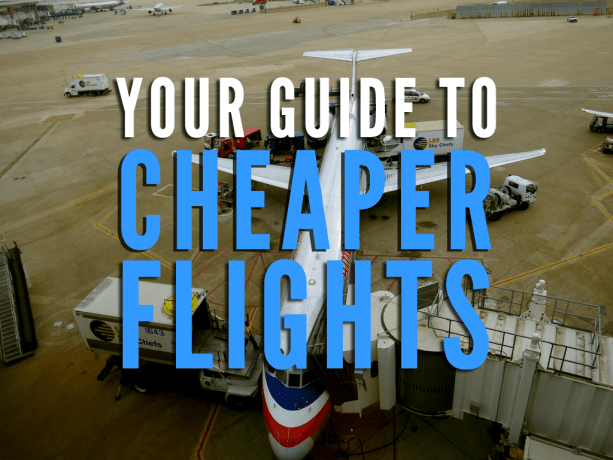 Guide To Cheaper Flights
