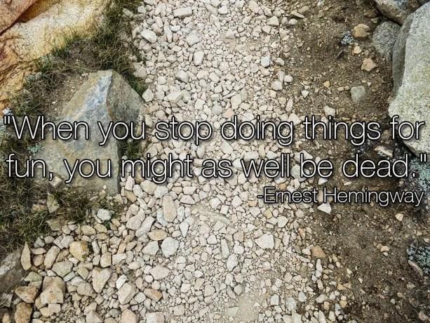 Ernest Hemingway PCT Trail Quote 1024