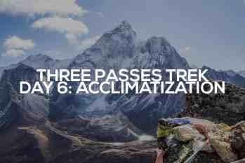 Three Passes Trek Day 6: Dingboche Acclimatization