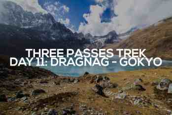 Three Passes Trek Day 11: Dragnag to Gokyo