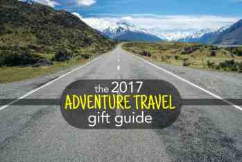 The 2017 Adventure Travel Gift Guide