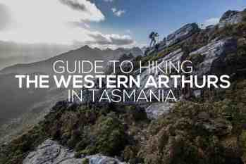 Guide to Hiking The Western Arthurs Traverse in Tasmania