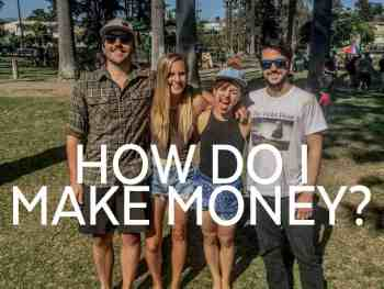 How I Travel, Make Money, and Stay Alive