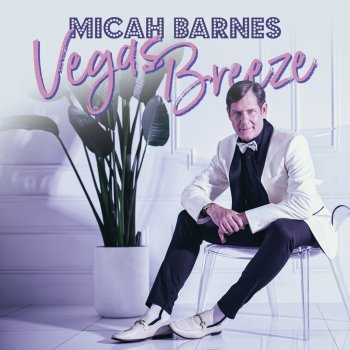 The 12 song album Vegas Breeze from Micah Barnes is a tribute to the classic Vegas showroom era featuring songs made famous by Sammy Davis Jr., Peggy Lee, Nat King Cole & Tony Bennett.