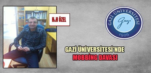 Gazi Üniversitesi'nde MOBBİNG davası