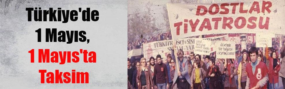 Türkiye'de 1 Mayıs, 1 Mayıs'ta Taksim