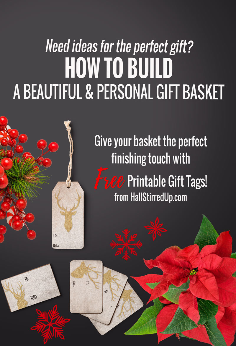 How to build a gift basket - free gift tag printable
